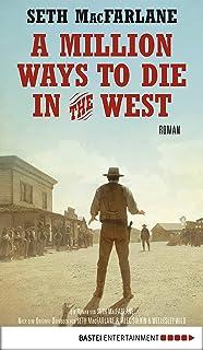 A Million Ways to Die in the West: Roman (German Edition)