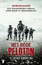 Het rode Peloton: een waargebeurd verhaal over moed en broederschap