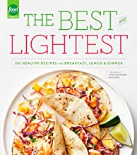 The Best and Lightest: 150 Healthy Recipes for Breakfast, Lunch and Dinner: A Cookbook