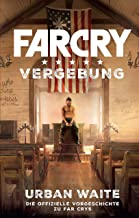 Far Cry 5: Vergebung: Die Vorgeschichte zum Videogame (Assassin's Creed) (German Edition)