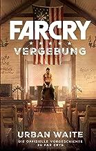 Far Cry 5: Vergebung: Die Vorgeschichte zum Videogame (Assassin's Creed) (German Edition)
