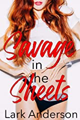 Savage in the Sheets: A Friends-to-Lovers Romance (Savage in Love) Kindle Edition