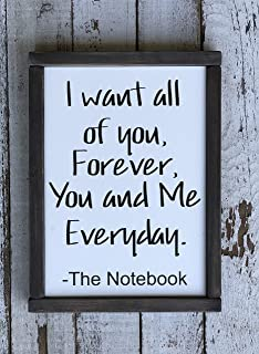 CELYCASY I Want All of You, Forever, You and Me Everyday. The Notebook Wood Sign Home Decor