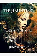 The Haunting of the Irish Girl: Book 2 of Time Travel Detective Team Series Kindle Edition