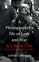 It's What I Do: A Photographer's Life of Love and War (English Edition)