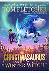 The Christmasaurus and the Winter Witch Kindle Edition