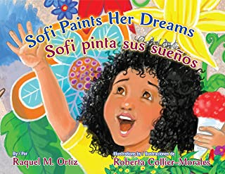 Sofi Paints Her Dreams /Sofi pinta sus sueños (English and Spanish Edition)
