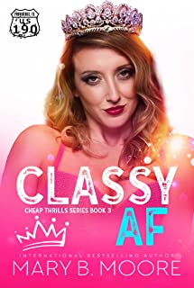 Classy AF (Cheap Thrills Series Book 3)