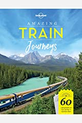 Amazing Train Journeys (Lonely Planet) Kindle Edition