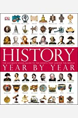 History Year by Year: The Ultimate Visual Guide to the Events that Shaped the World Kindle Edition