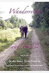 Wanderreiter auf Tour 2: Norden, Süden, Osten, Hamburg - Tagestouren, Wanderreiten, Urlaub mit Pferd und mehr Kindle Ausgabe
