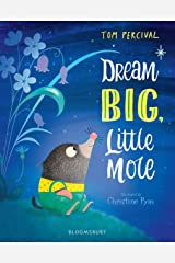 Dream Big, Little Mole Kindle Edition