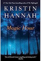 Magic Hour: A Novel Kindle Edition