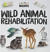 Wild Animal Rehabilitation (Animal Rights)