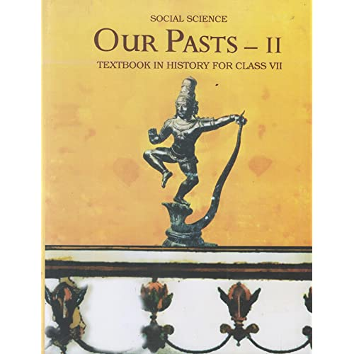 Our Pasts Part - 2 Textbook in History for Class - 7  - 760