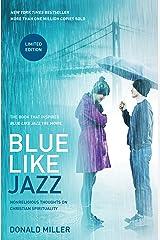 Blue Like Jazz: Movie Edition: Nonreligious Thoughts on Christian Spirituality Kindle Edition