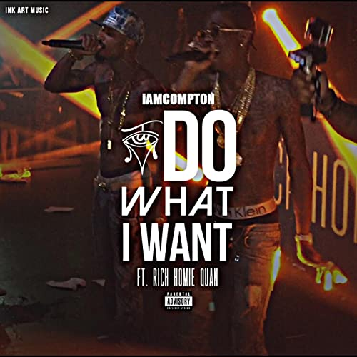 I Do What I Want (feat  Rich Homie Quan) [Explicit] by iAm
