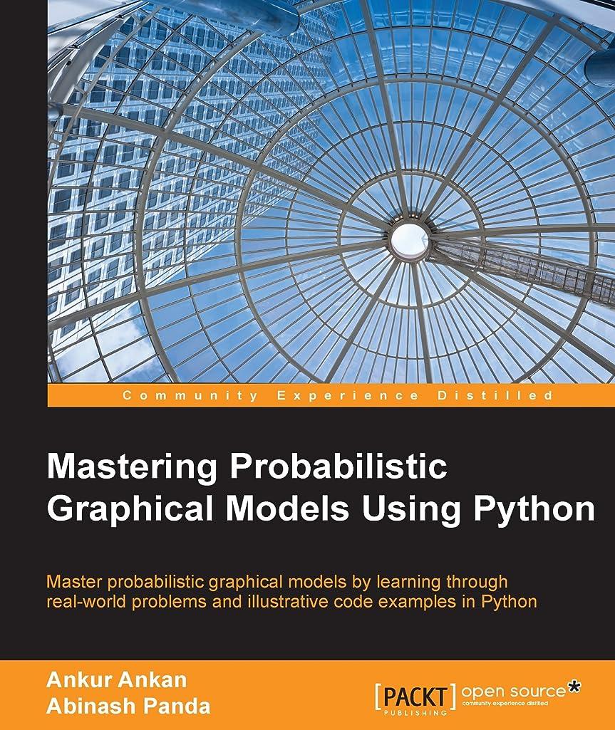 外部キャベツ我慢するMastering Probabilistic Graphical Models Using Python (English Edition)