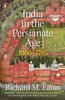 India in the Persianate Age: 1000-1765 (English Edition)