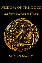 Wisdom of the Gods : An Introduction to Gnosis