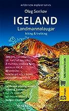 ICELAND, LANDMANNALAUGAR, hiking & trekking: Smart Travel Guide for Nature Lovers, Hikers, Trekkers, Photographers (Wilder...