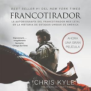 Francotirador [American Sniper]: La autobiografía del francotirador más letal en la historia de Estados Unidos de América ...