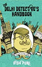 The Delhi Detective's Handbook: Vish Puri's Guide to Operating as a Private Investigator in India (Vish Puri Mysteries Boo...