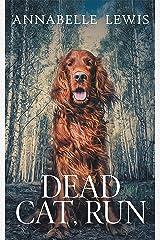 Dead Cat, Run Kindle Edition