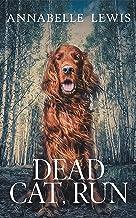 Dead Cat, Run (English Edition)