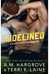 Sidelined (The Wilde Players Dirty Romances Book 1) Kindle Edition