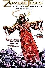Zombie Jesus Vampire Hunter: The Codices vol.I