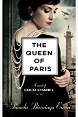 The Queen of Paris: A Novel of Coco Chanel Kindle Edition