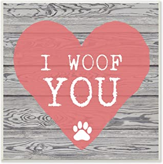 Stupell Home Décor I Woof You Pink Heart On Wood Art Wall Plaque, 12 x 0.5 x 12, Proudly Made in USA