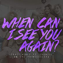 When Can I See You Again?