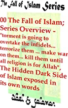 The Fall of Islam; Series Overview -
