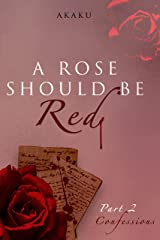 A rose should be red : Part 2 - Confessions Kindle Edition
