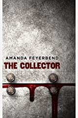 The Collector: A dark serial killer short story Kindle Edition