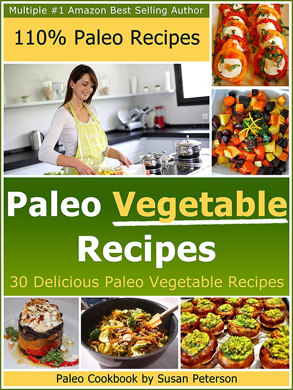 感嘆罪ムスタチオPaleo Vegetable Recipes - 30 Delicious Paleo Vegetable Recipes (Paleo Vegetable Recipes, Delicious Paleo Recipes Book 1) (English Edition)