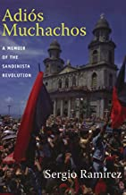 Adiós Muchachos: A Memoir of the Sandinista Revolution (American encounters/global interactions)