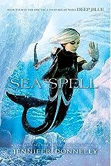 Waterfire Saga, Book Four: Sea Spell: Deep Blue Novel, A Kindle Edition