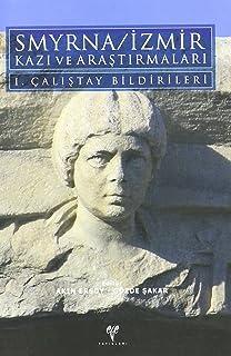 Smyrna / Izmir Kazi ve Arastirmalari I. Calistay Bildirileri