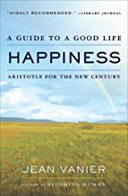 Happiness: A Guide to a Good Life: Aristotle for the New Century