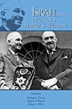 Israel and the Legacy of Harry S. Truman (The Truman Legacy Series Book 3)