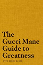 The Gucci Mane Guide to Greatness PDF