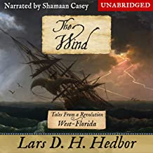 The Wind: Tales from a Revolution: West-Florida