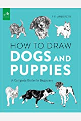 How to Draw Dogs and Puppies: A Complete Guide for Beginners Paperback