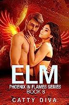 Elm: A Phoenix Warrior Romance (Phoenix in Flames Book 8)