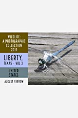 Wildlife: 3 Days in Liberty, Texas - 2019: A Photographic Collection, Vol. 3 (Wildlife: Liberty, Texas) (English Edition) Kindle Ausgabe