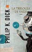 Permalink to La trilogia di Valis (Fanucci Narrativa) PDF