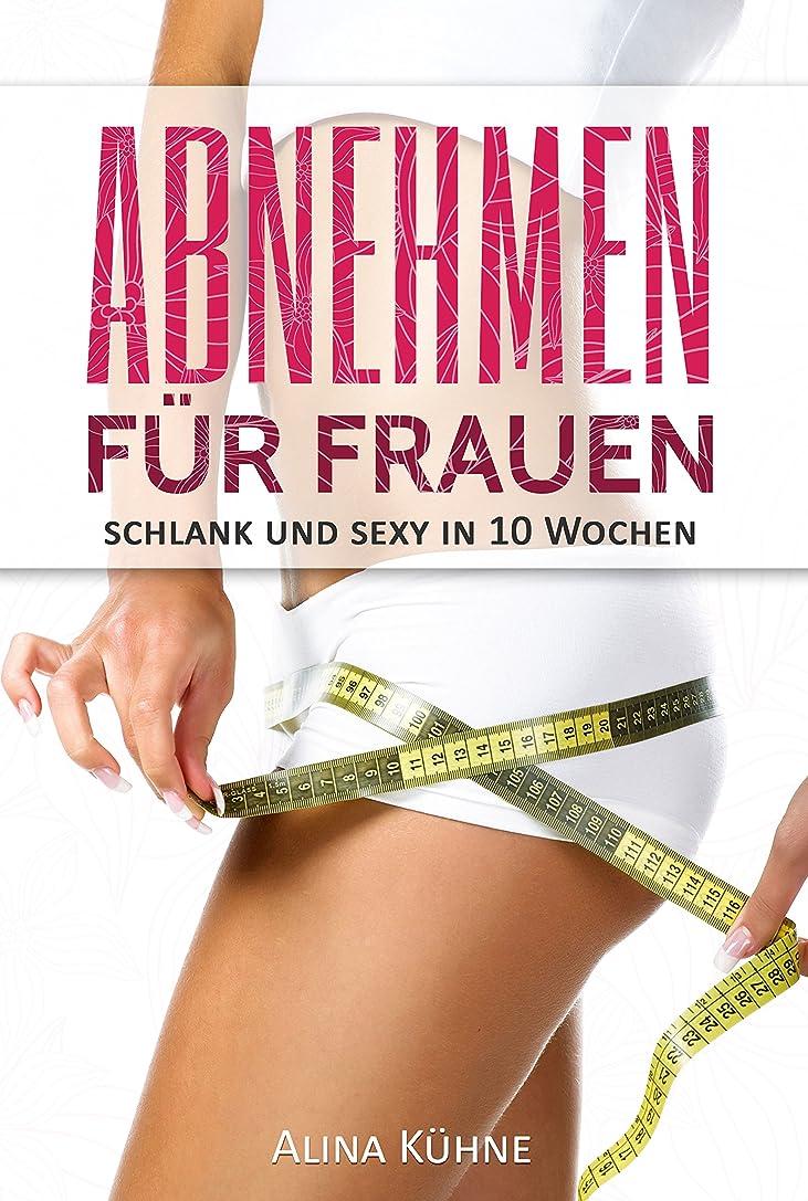 一時的ファブリック浜辺Abnehmen für Frauen: Schlank und sexy in 10 Wochen – Dein Plan für schnelle Fettverbrennung und einen flachen Bauch (Stoffwechsel anregen, Abnehmen Frauen, ... Fett verlieren) (German Edition)